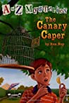The Canary Caper (A to Z Mysteries, #3)