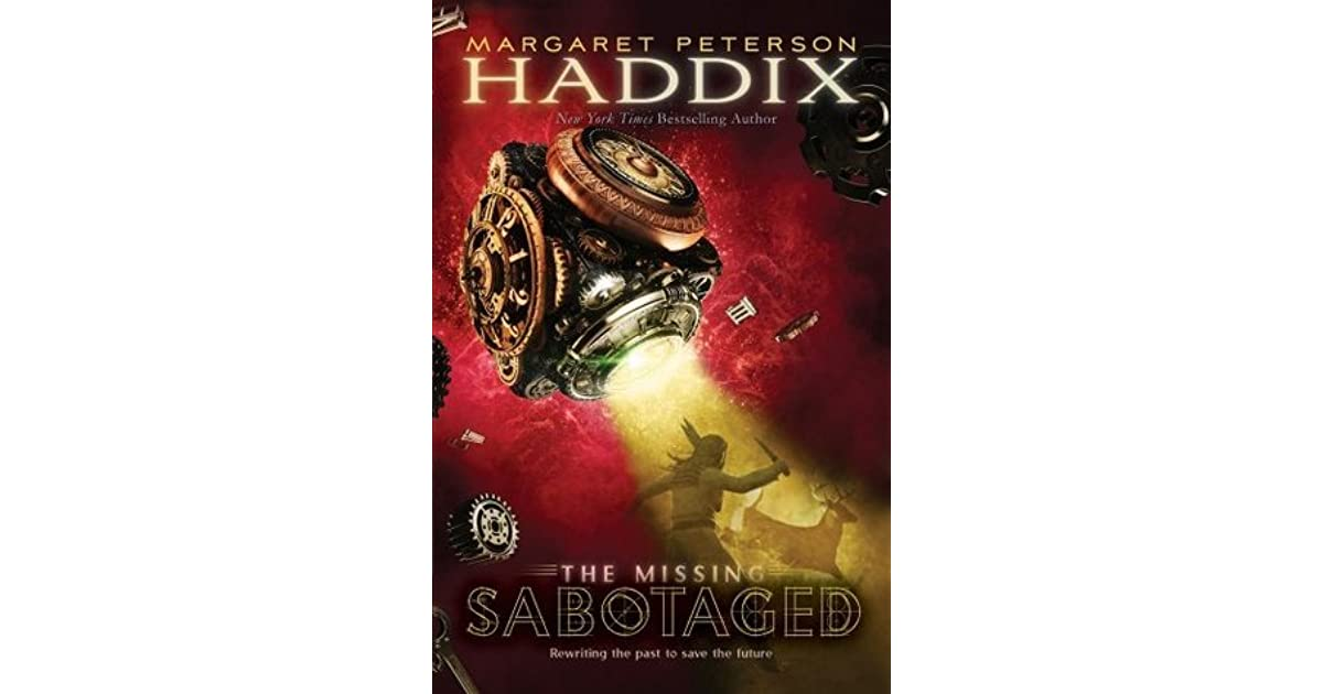 Sabotaged The Missing 3 By Margaret Peterson Haddix