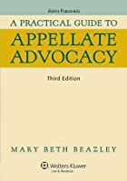 A Practical Guide to Appellate Advocacy (Third Edition)