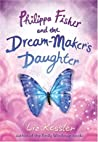 Philippa Fisher and the Dream-Maker's Daughter (Philippa Fisher, #2)