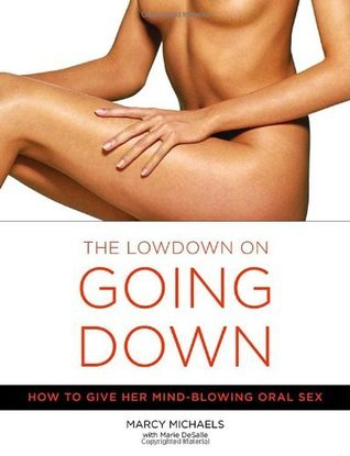 The-Low-Down-on-Going-Down-How-to-Give-Her-Mind-Blowing-Oral-Sex