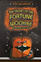 The Secret of the Fortune Wookiee: An Origami Yoda Book (Origami Yoda, #3)