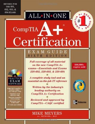 CompTIA A+ Certification All-in-One Exam Guide by Mike Meyers
