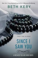 Since I Saw You (Because You Are Mine, #4)