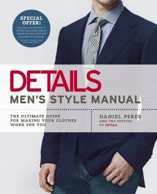 brand new fc6fd aea95 Details Men s Style Manual  The Ultimate Guide for Making Your Clothes Work  for You