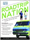 Roadtrip Nation: A Guide to Discovering Your Path in Life