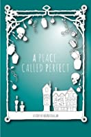 A Place Called Perfect (The Archer Annals)