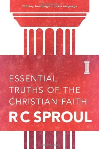 Essential Truths of the Christian Faith by R.C. Sproul