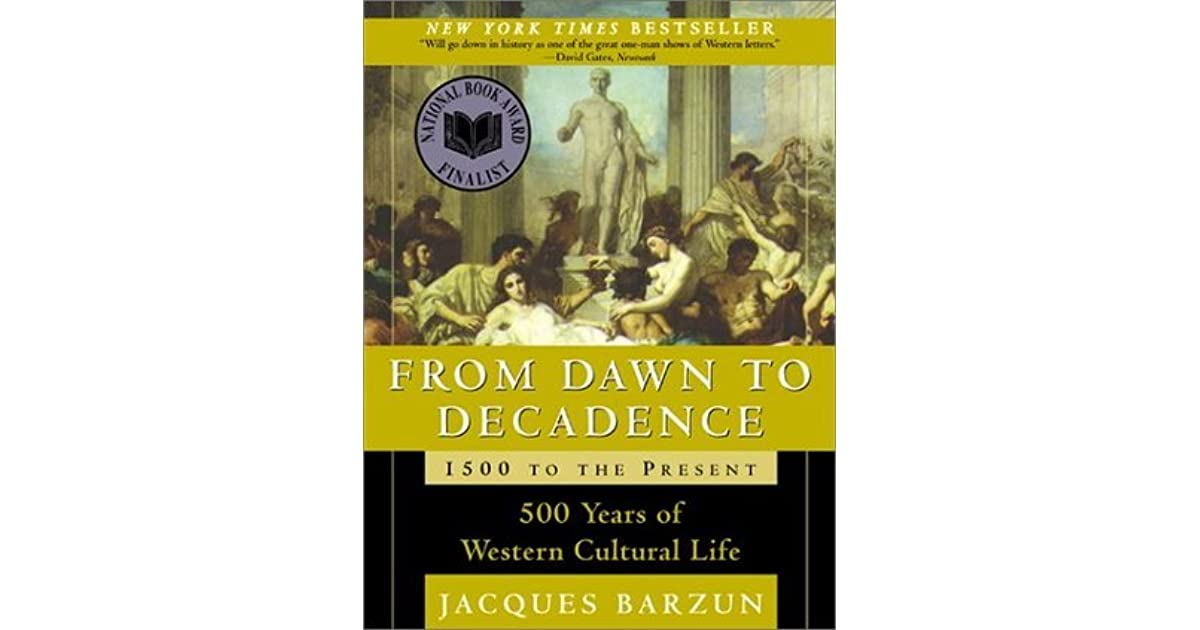 From Dawn to Decadence: 500 Years of Western Cultural Life 1500 to the Present