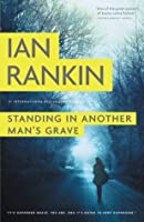 Standing in Another Man's Grave (Inspector Rebus, #18)
