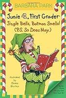 Junie B., First Grader: Jingle Bells, Batman Smells! (P.S. So Does May.) (Junie B. Jones, #25)