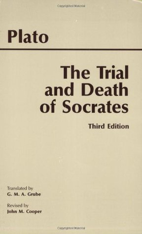 The Trial and Death of Socrates (Euthyphro, Apology, Crito, P... by Plato