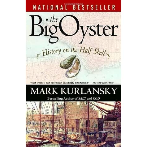 the big oyster history on the Free 2-day shipping on qualified orders over $35 buy the big oyster : history on the half shell at walmartcom.