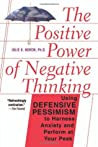 The Positive Power Of Negative Thinking by Julie Norem