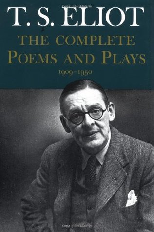The Complete Poems And Plays 1909 1950 By Ts Eliot
