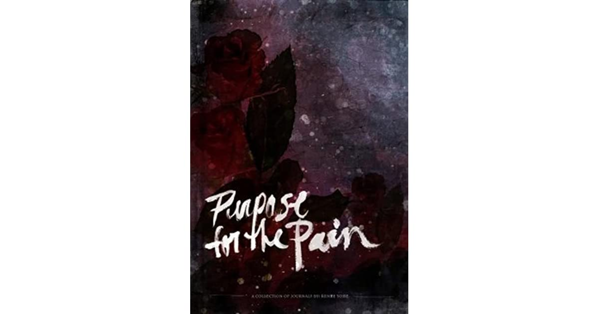 Read Purpose For The Pain By Renee Yohe