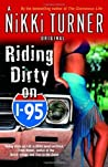 Riding Dirty on I-95 by Nikki Turner
