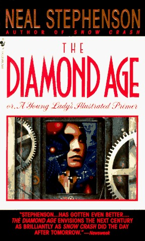 Ebook The Diamond Age Or A Young Ladys Illustrated Primer By Neal Stephenson