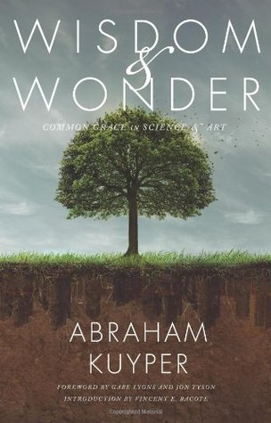 Wisdom and Wonder by Abraham Kuyper