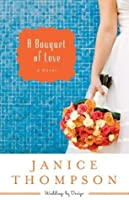 A Bouquet of Love (Weddings by Design, #4)