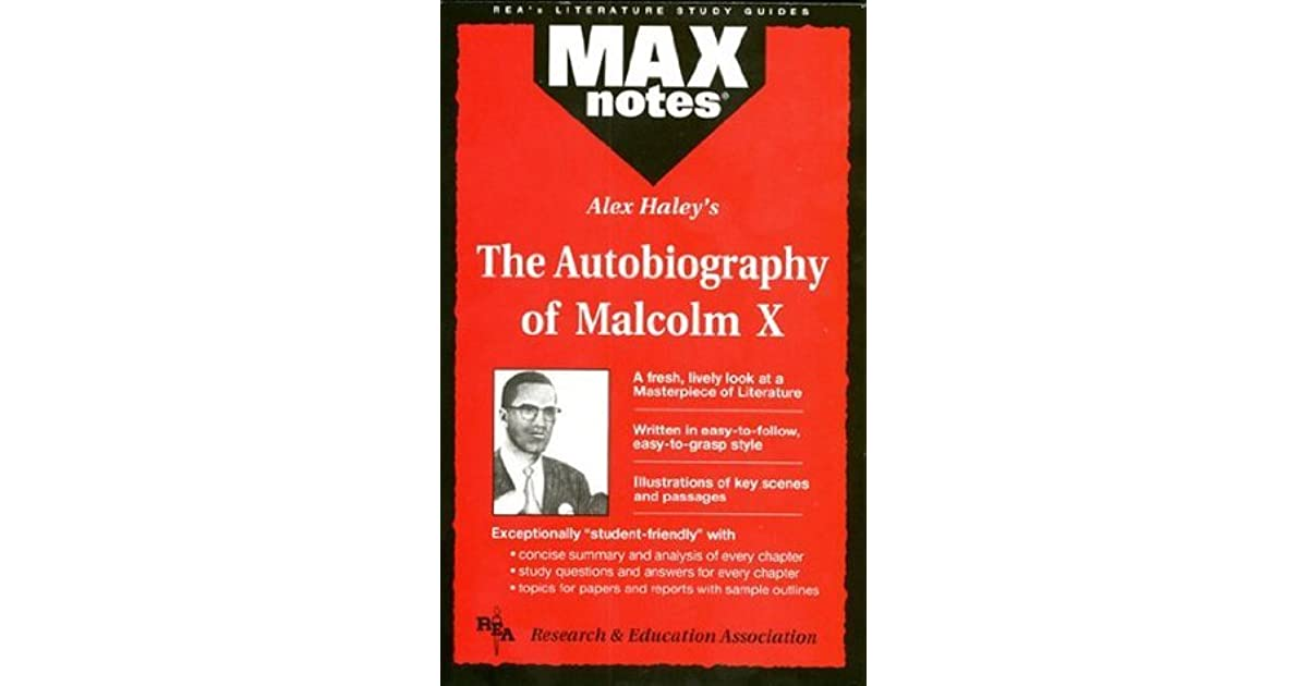 alex haley s the autobiography of malcolm A summary of chapters one & two in malcolm x & alex haley's the autobiography of malcolm x learn exactly what happened in this chapter, scene, or section of the autobiography of malcolm x and what it means.