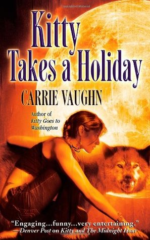 Kitty Takes a Holiday (Kitty Norville, #3)
