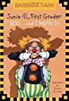 Junie B., First Grader: Boo...and I Mean It! (Junie B. Jones, #24)