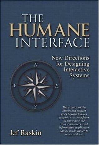 The Humane Interface by Jef Raskin