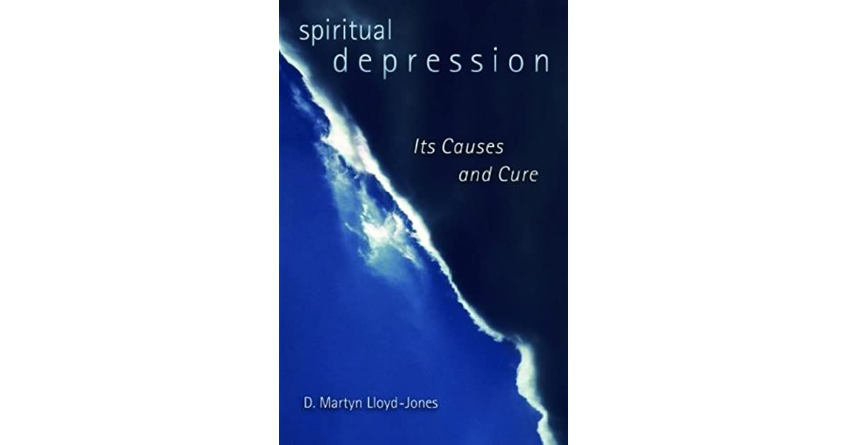 Spiritual Depression: Its Causes and Cure by D  Martyn Lloyd