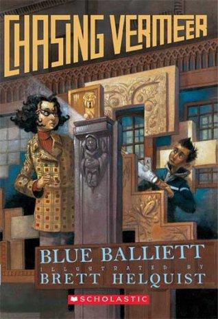 Chasing Vermeer (Chasing Vermeer, #1) by Blue Balliett