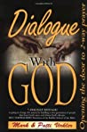 Dialogue With God: Opening The Door To Two-Way Prayer