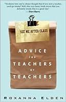Advice for Teachers by Teachers Publisher: Kaplan Publishing