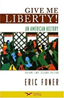 give me liberty an american history to by eric foner an american history volume 2