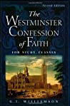 The Westminster Confession of Faith by G.I. Williamson