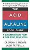 The Acid-Alkaline Food Guide