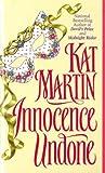 Innocence Undone by Kat Martin