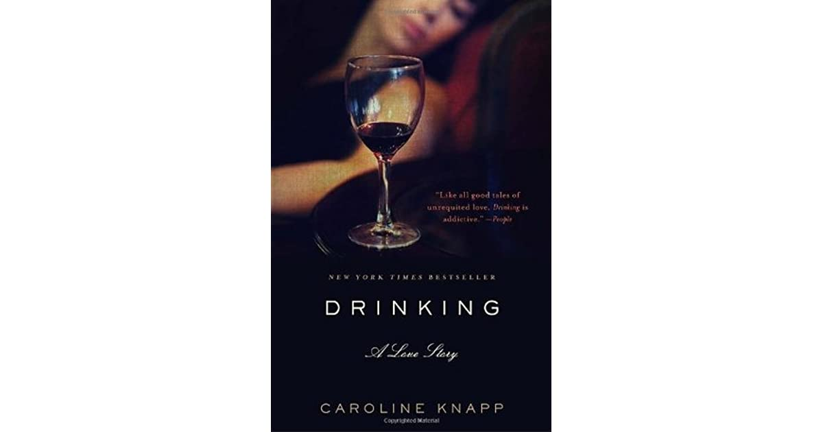 Read Drinking A Love Story By Caroline Knapp