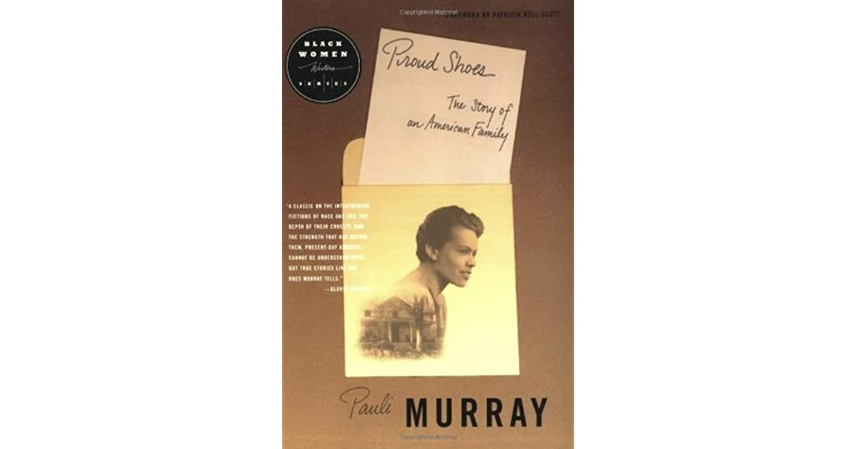 proud shoes pauli murray essay The durham county library has selected pauli murray's proud shoes: the story  of an american family for their book club kits program anyone with a library.