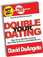 David deangelo double your dating series