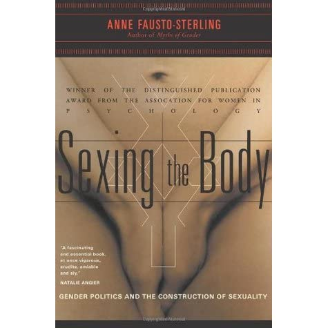 anne fausto sterling s the five sexes essay Anne fausto-sterling, the five sexes: why male and female are not enough, the sciences, 1993-mar/apr, 1993:20-24 responses were printed in the jul/aug issue the article was reprinted on the new york times op-ed page on 1993-mar-12.