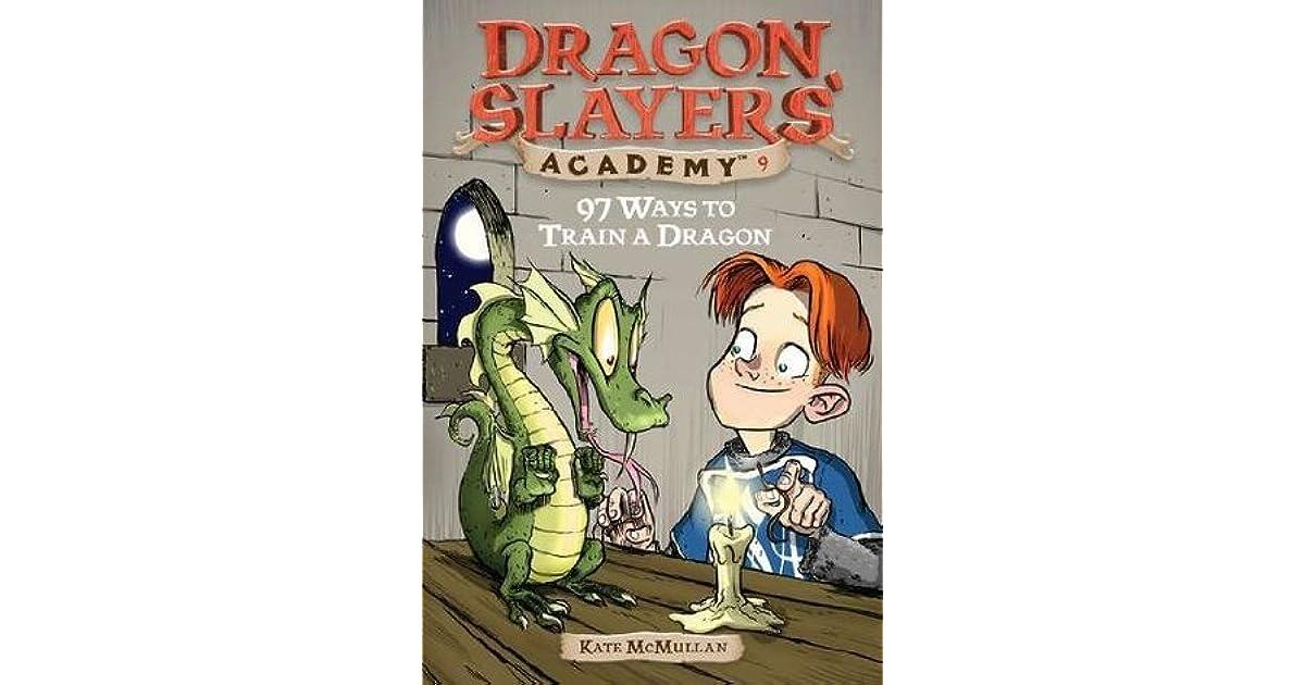 97 Ways to Train a Dragon #9 (Dragon Slayers Academy)