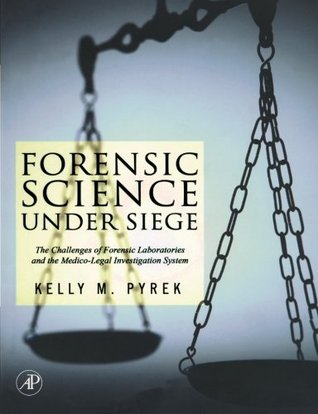 Forensic Science Under Siege: The Challenges of Forensic Laboratories and the Medico-Legal Death Investigation System