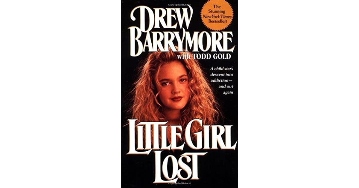 the autobiography of drew barrymore in little girl lost Letter of recommendation: drew barrymore's 'little girl lost' image it's more than just a memoir: it's logistically stupefying, touching and absolutely packed with choice late-'80s gossip.