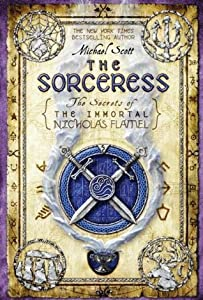 The Sorceress (The Secrets of the Immortal Nicholas Flamel, #3)