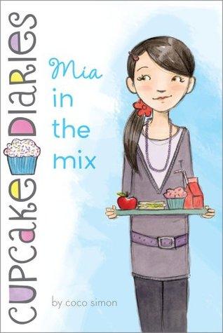 Mia In The Mix Cupcake Diaries 2 By Coco Simon