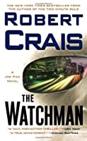 The Watchman (Elvis Cole, #11; Joe Pike, #1)