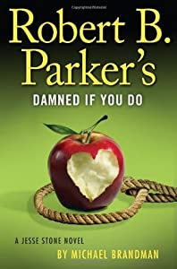 Robert B. Parker's Damned If You Do (Jesse Stone, #12)