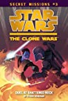 Duel at Shattered Rock (Star Wars: The Clone Wars Secret Missions, #3)