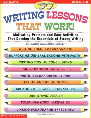 50 Writing Lessons That Work! Motivating Prompts and Easy Activities That Develop the Essentials of Strong Writing