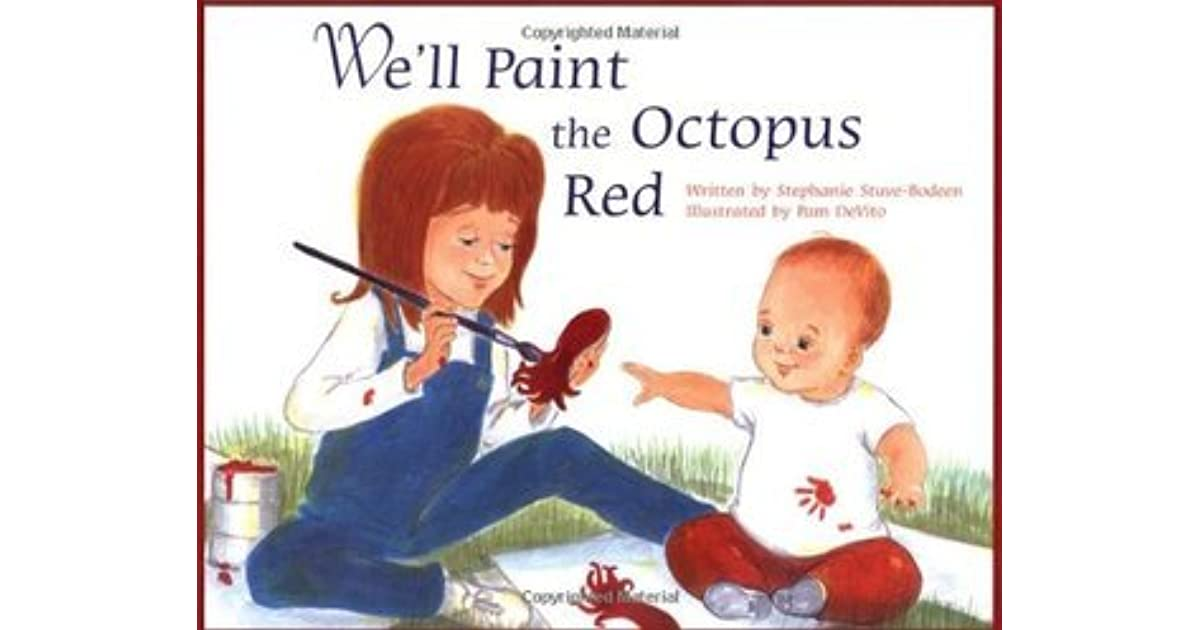 We Ll Paint The Octopus Red By Stephanie Stuve Bodeen